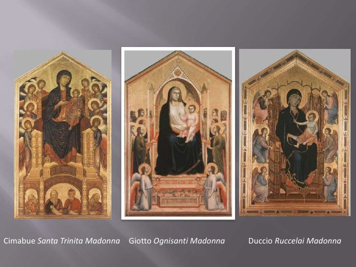 the role of cimabue giotto and duccio in the individualistic movement Cimabue, giotto and duccio are all in fact exploring the psychology of the figures they are painting and whatever one chooses to call this period in art, it is now evident that the ideas of renaissance humanism are taking hold in society.