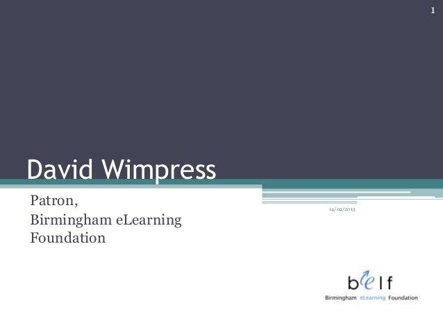 1David WimpressPatron,                14/02/2013Birmingham eLearningFoundation