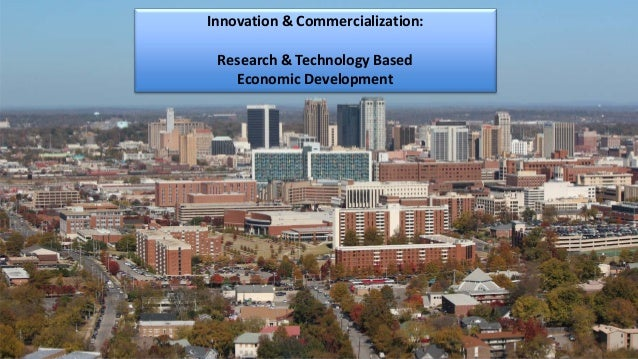 Innovation & Commercialization:Research & Technology BasedEconomic Development
