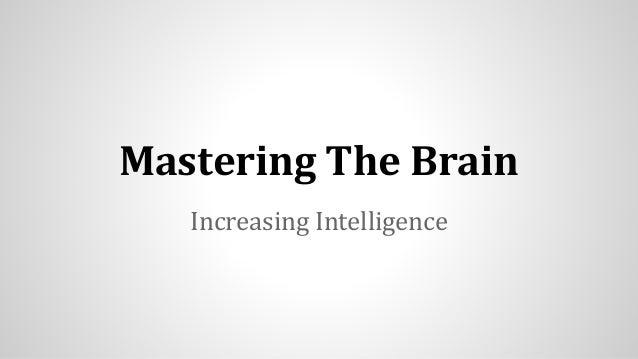 Mastering The Brain Increasing Intelligence