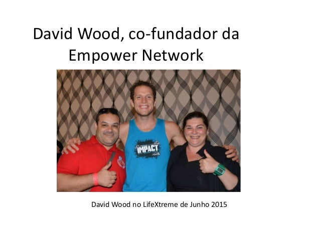 David Wood, co-fundador da Empower Network David Wood no LifeXtreme de Junho 2015