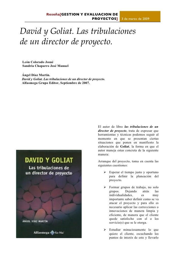 Reseña[GESTION Y EVALUACION DE                                      PROYECTOS] 3 de marzo de 2009   David y Goliat. Las tr...