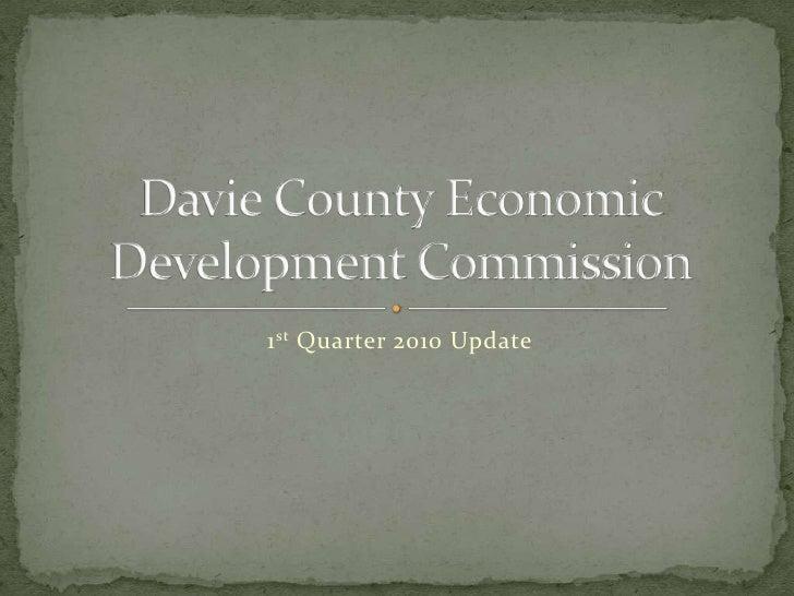 1st Quarter 2010 Update<br />Davie County Economic Development Commission<br />
