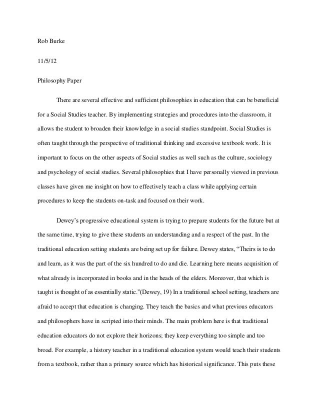 Rob Burke11/5/12Philosophy Paper       There are several effective and sufficient philosophies in education that can be be...