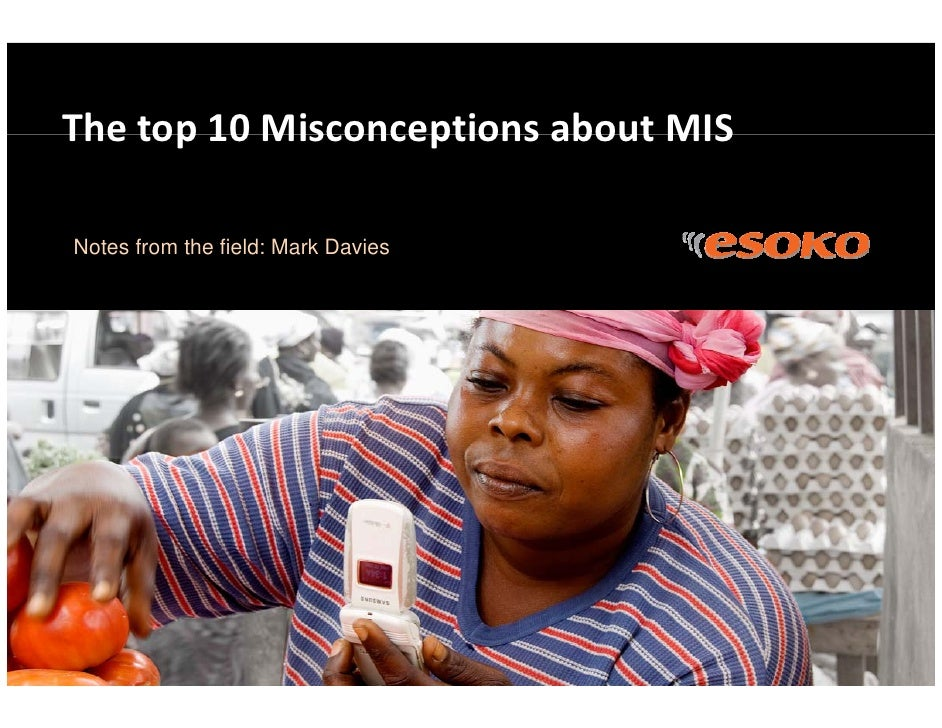 The top 10 Misconceptions about MIS The top 10 Misconceptions about MIS  Notes from the field: Mark Davies       CIRAD – M...