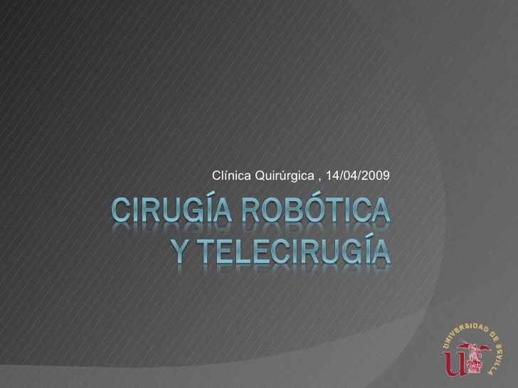 Clínica Quirúrgica , 14/04/2009