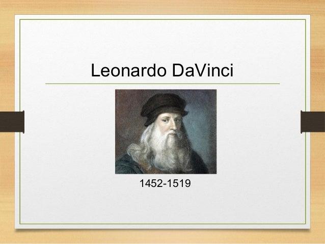 Leonardo DaVinci 1452-1519