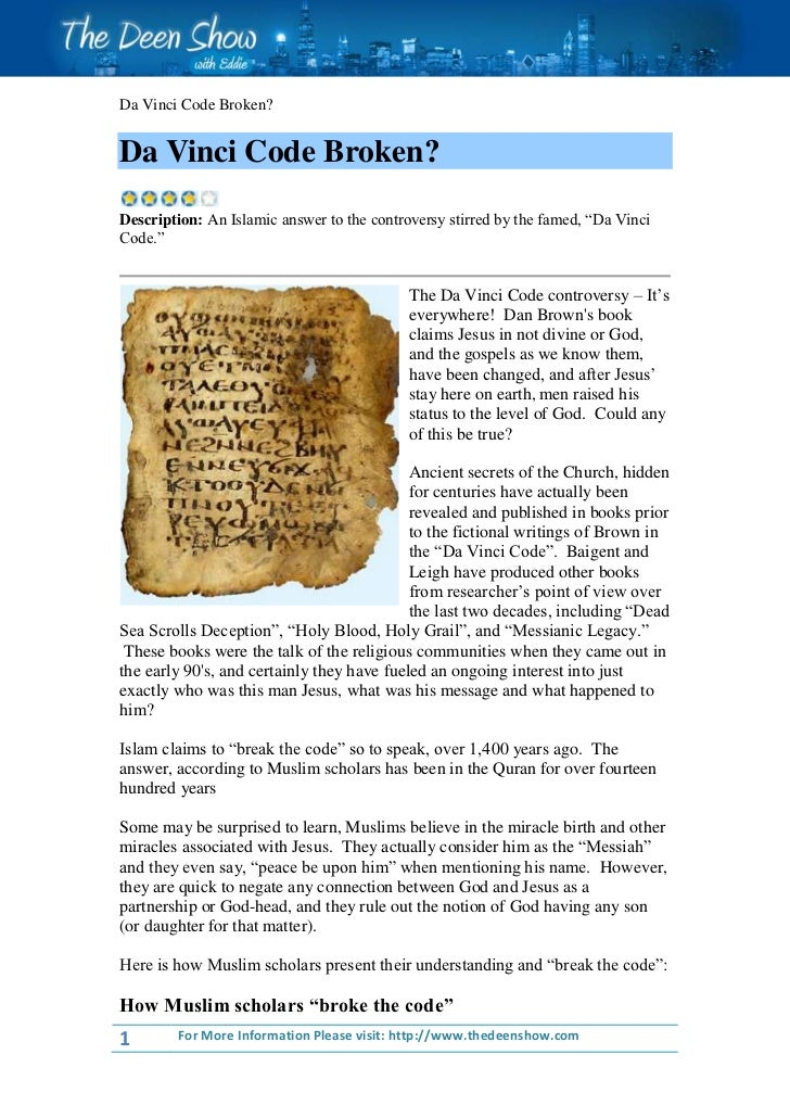 "Da Vinci Code Broken?Da Vinci Code Broken?Description: An Islamic answer to the controversy stirred by the famed, ""Da Vinc..."