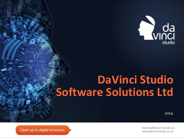 DaVinci Studio Software Solutions Ltd 2014 tkawka@davinci-studio.eu www.davinci-studio.co.uk