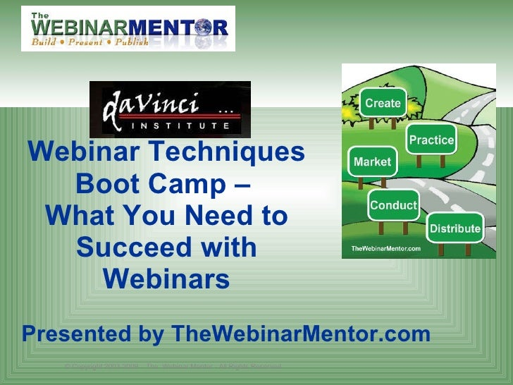 Webinar Techniques Boot Camp –  What You Need to Succeed with Webinars Presented by TheWebinarMentor.com