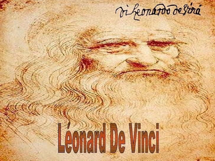Léonard de Vinci (Leonardo di ser Pieroda Vinci,), né à Vinci le 15 avril 1452 etmort à Amboise le 2 mai 1519, estun peint...