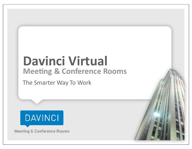Davinci VirtualMee/ng & Conference RoomsThe Smarter Way To Work