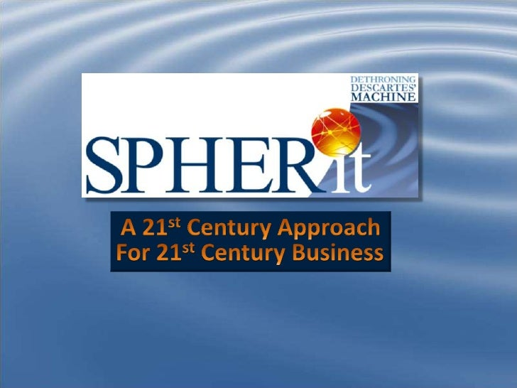 A 21st Century Approach <br />For 21st Century Business<br />
