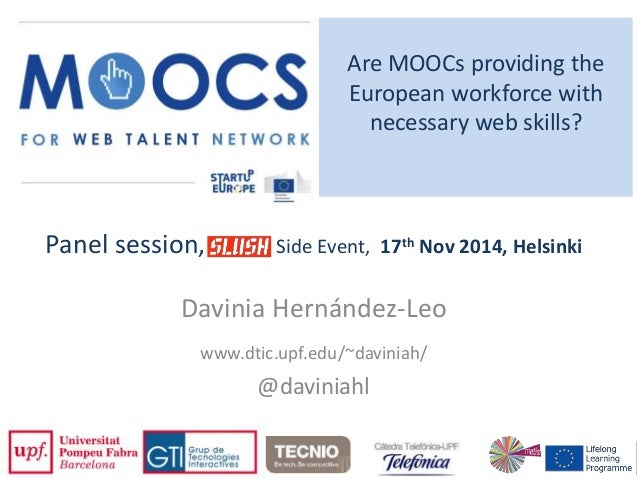 Are MOOCs providing the  European workforce with  necessary web skills?  Panel session, Side Event, 17th Nov 2014, Helsink...
