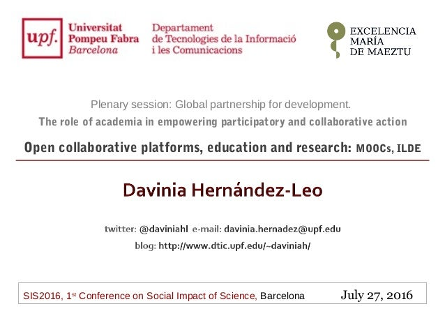 SIS2016, 1st Conference on Social Impact of Science, Barcelona July 27, 2016 Plenary session: Global partnership for devel...