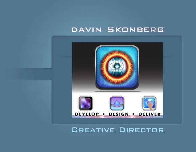 davin Skonberg  Creative Director