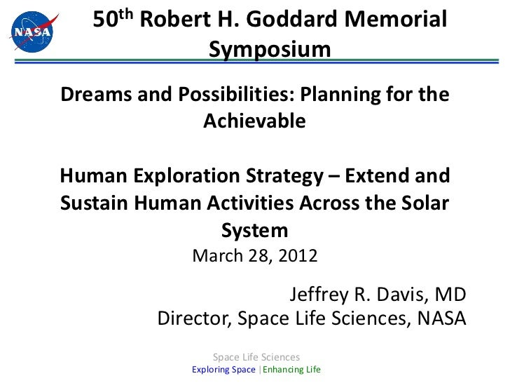 50th Robert H. Goddard Memorial              SymposiumDreams and Possibilities: Planning for the             AchievableHum...