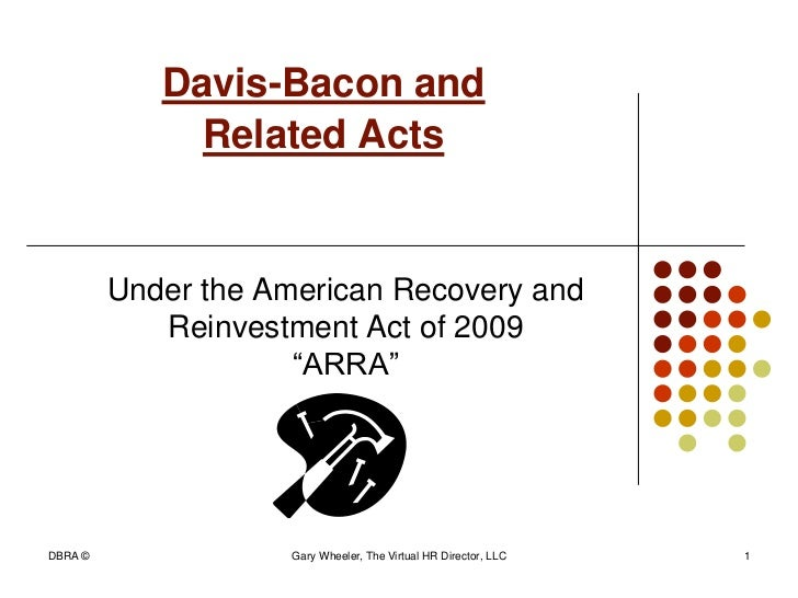 Davis-Bacon and              Related Acts         Under the American Recovery and            Reinvestment Act of 2009     ...