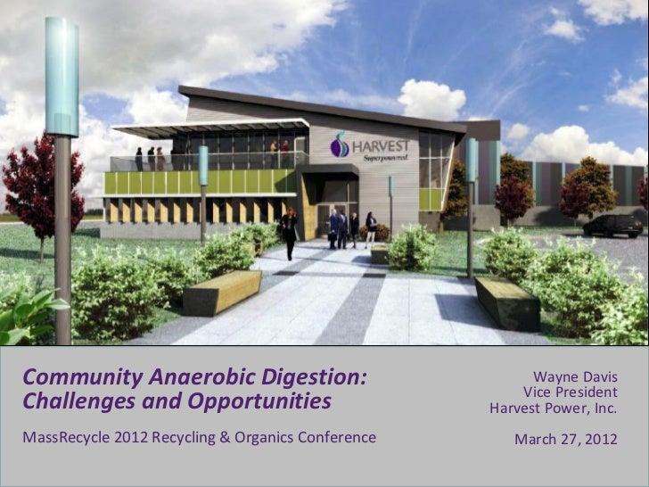 Community Anaerobic Digestion:                           Wayne Davis                                                      ...