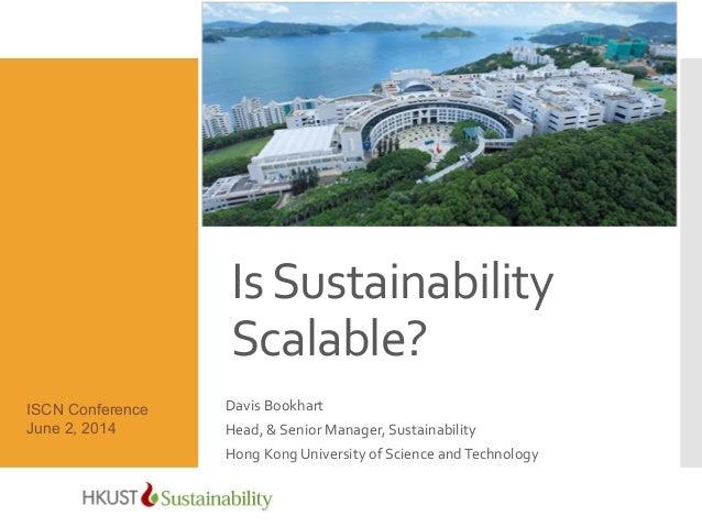 Is  Sustainability   Scalable?     Davis  Bookhart   Head,  &  Senior  Manager,  Sustainability   Ho...