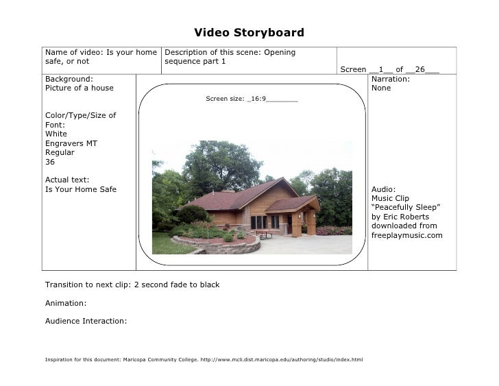 Video StoryboardName of video: Is your home                  Description of this scene: Openingsafe, or not               ...