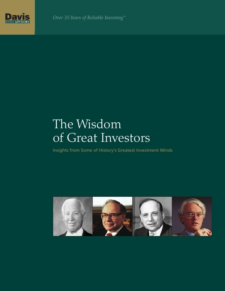 Over 35 Years of Reliable Investing™     The Wisdom of Great Investors Insights from Some of History's Greatest Investment...