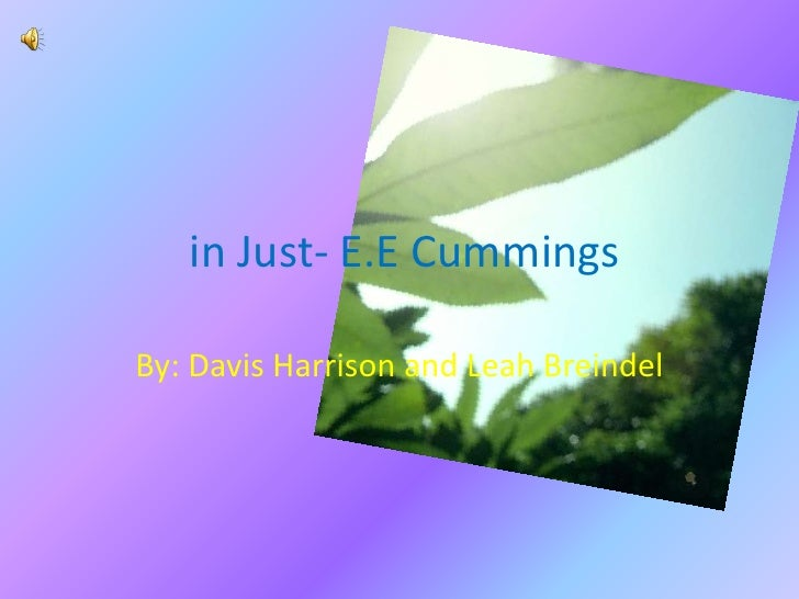 in Just- E.E Cummings <br />By: Davis Harrison and Leah Breindel<br />