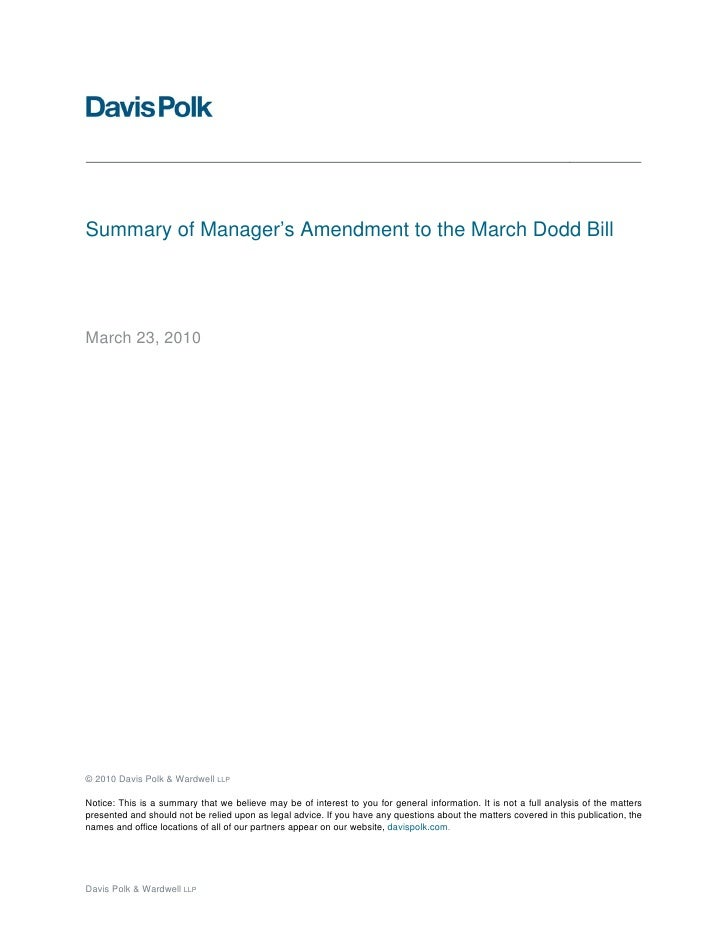 Summary of Manager's Amendment to the March Dodd Bill     March 23, 2010     © 2010 Davis Polk & Wardwell LLP  Notice: Thi...