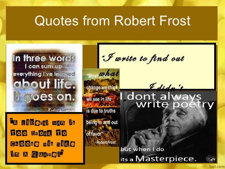 robert frost lessons of life Robert frost lesson plans and  n h farm shaped robert frost's life and work this informational piece  the lesson is designed for english language learners but .