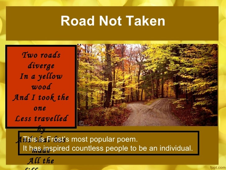 a different outlook of robert frost through his poems An analysis of robert frost's poem: his poem reflects his broad outlook and realistic approach the poem ^the road through irony, antithesis, symbolism and metaphors, the poem takes the deeper meaning the ordinary.