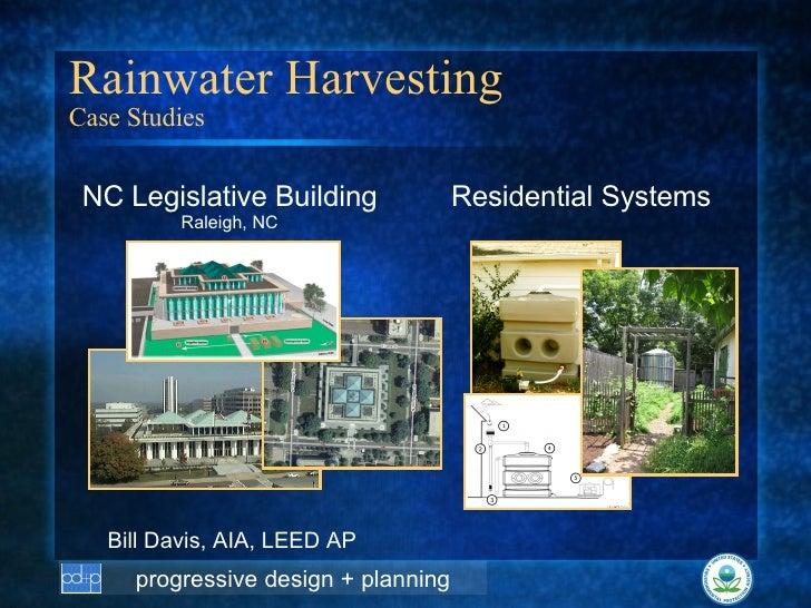 Rainwater Harvesting Case Studies <ul><li>NC Legislative Building </li></ul><ul><li>Raleigh, NC </li></ul><ul><li>Resident...