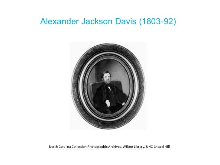 Alexander Jackson Davis (1803-92) North Carolina Collection Photographic Archives, Wilson Library, UNC-Chapel Hill