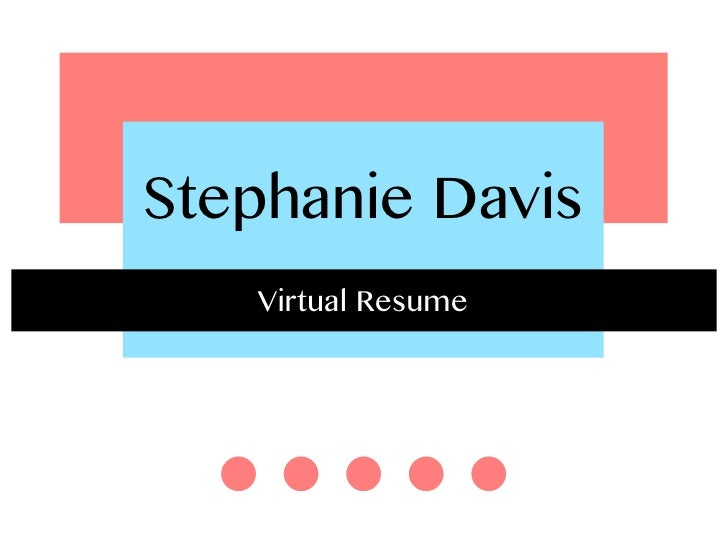 Stephanie Davis   Virtual Resume