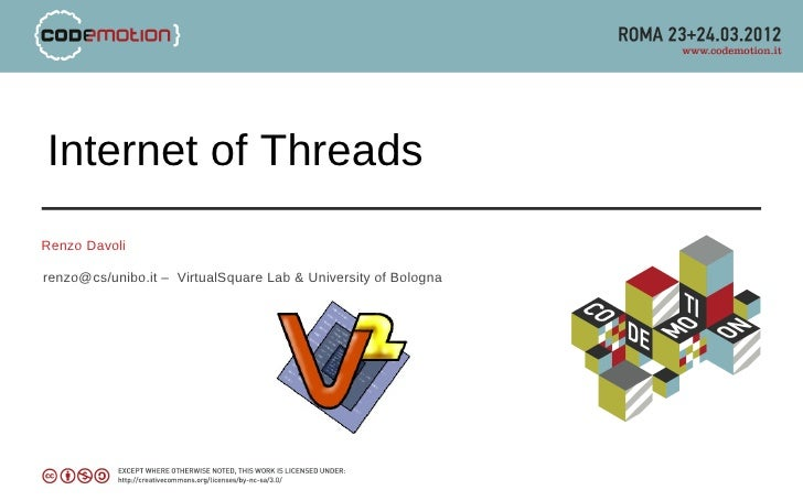 Internet of ThreadsRenzo Davolirenzo@cs/unibo.it – VirtualSquare Lab & University of Bologna