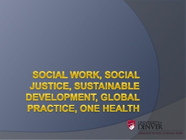 Profession of Social Work History (more then 100 years)  Based on Social Justice  Interdisciplinary - Trans professional...