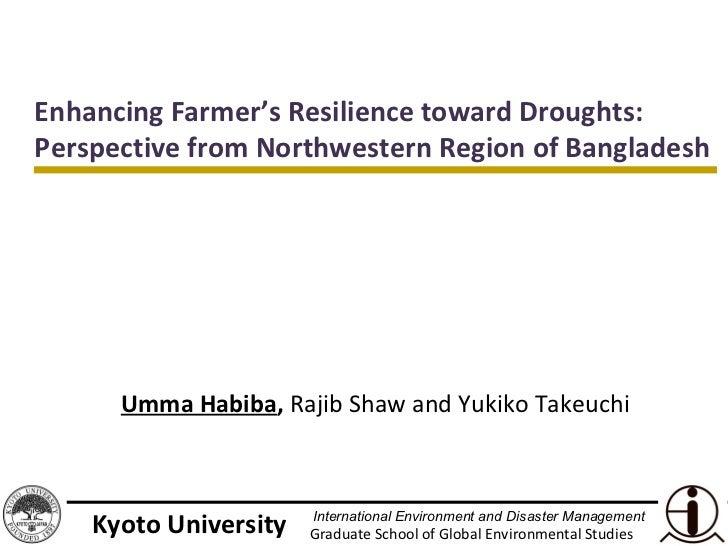 Enhancing Farmer's Resilience toward Droughts:Perspective from Northwestern Region of Bangladesh      Umma Habiba, Rajib S...