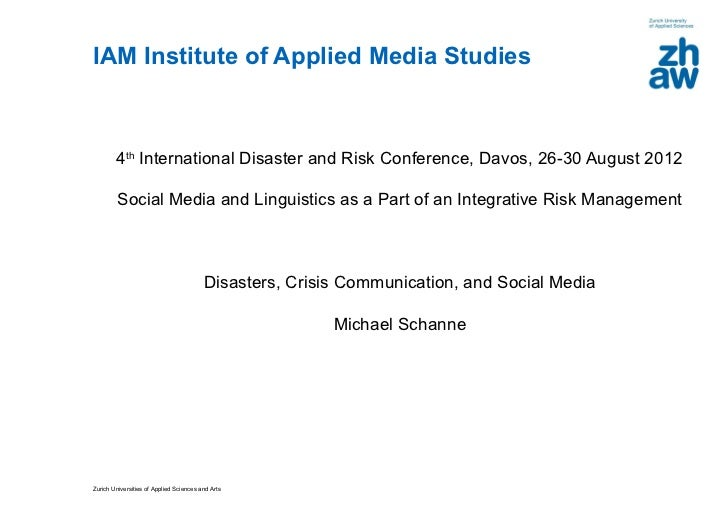 IAM Institute of Applied Media Studies        4th International Disaster and Risk Conference, Davos, 26-30 August 2012    ...