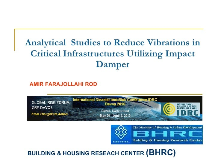 Analytical  Studies to Reduce Vibrations in Critical Infrastructures Utilizing Impact Damper BUILDING & HOUSING RESEACH CE...