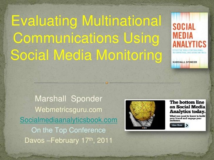 EvaluatingMultinational Communications Using Social Media Monitoring <br />Marshall  Sponder<br />Webmetricsguru.com<br /...