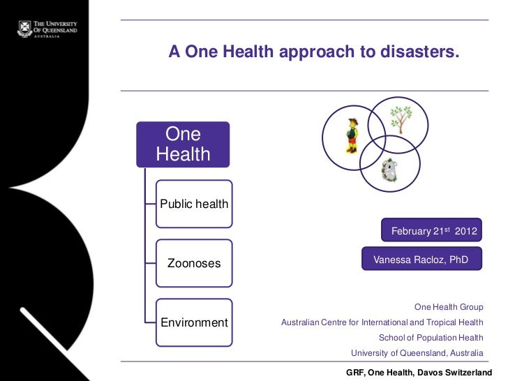A One Health approach to disasters. OneHealthPublic health                                             February 21st 2012 ...