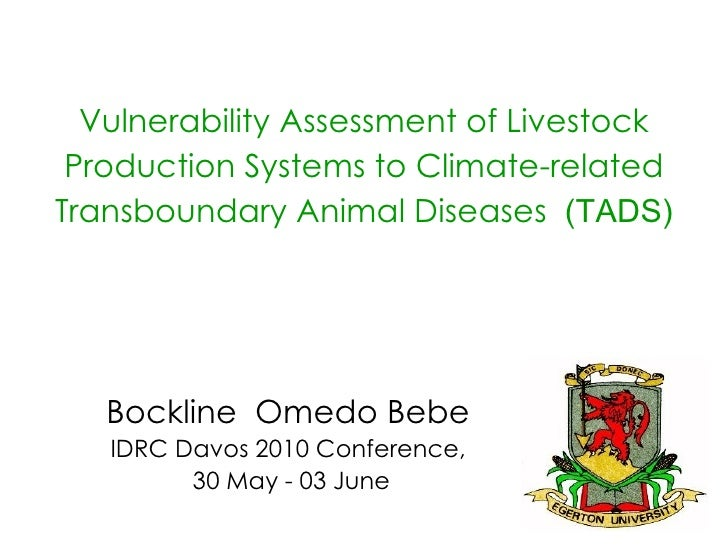 Bockline  Omedo Bebe IDRC Davos 2010 Conference, 30 May - 03 June Vulnerability Assessment of Livestock Production Systems...
