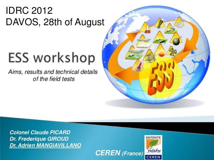 IDRC 2012DAVOS, 28th of AugustAims, results and technical details         of the field testsColonel Claude PICARDDr. Frede...