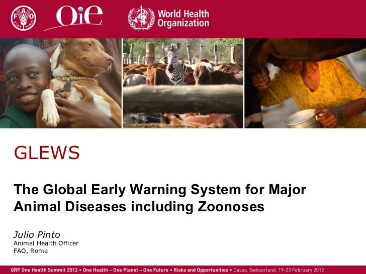 GLEWS The Global Early Warning System for Major Animal Diseases including Zoonoses Julio Pinto Animal Health Officer  FAO,...