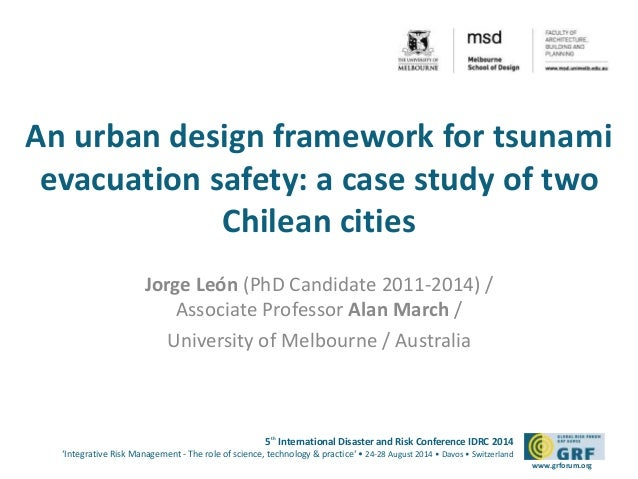 An urban design framework for tsunami  evacuation safety: a case study of two  5th International Disaster and Risk Confere...