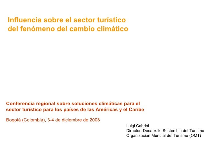 Conferencia regional sobre soluciones climáticas para el  sector turístico para los países de las Américas y el Caribe Bog...