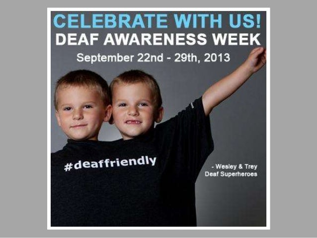 Deaf Awareness Week 2013 Created by: deafREVIEW Photography by: Meryl Schenker | www.deafreview.com |