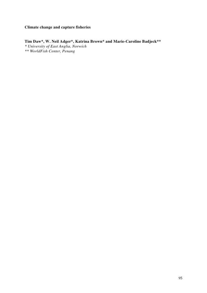 Climate change and capture fisheriesTim Daw*, W. Neil Adger*, Katrina Brown* and Marie-Caroline Badjeck*** University of E...
