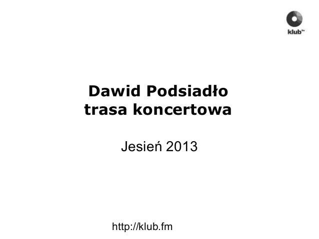 http://klub.fm Dawid Podsiadło trasa koncertowa Jesień 2013
