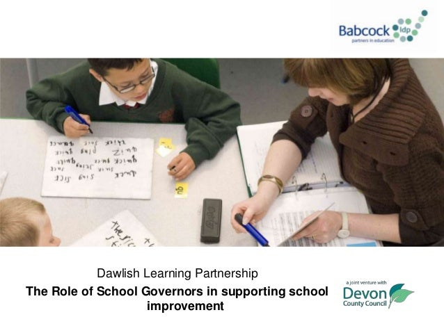 Dawlish Learning PartnershipThe Role of School Governors in supporting school                     improvement