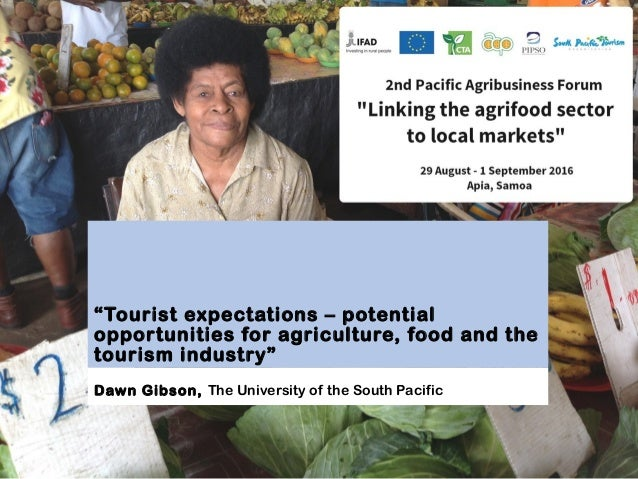 """""""Tourist expectations – potential opportunities for agriculture, food and the tourism industry"""" Dawn Gibson, The Universit..."""